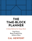 The Time-Block Planner : A Daily Method for Deep Work - Book