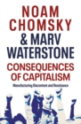 Consequences of Capitalism : Manufacturing Discontent and Resistance - eBook
