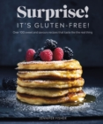 Surprise! It's Gluten-free! : Over 100 Sweet And Savoury Recipes That Taste Like The Real Thing - Book