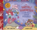 The Fairytale Hairdresser and the Little Mermaid : New Edition - Book