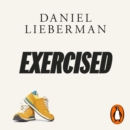 Exercised : The Science of Physical Activity, Rest and Health - eAudiobook