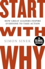 Start With Why : How Great Leaders Inspire Everyone To Take Action - eBook