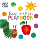 The Very Hungry Caterpillar: Touch and Feel Playbook : Eric Carle - Book