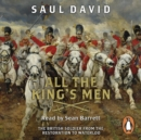All The King's Men : The British Soldier from the Restoration to Waterloo - eAudiobook