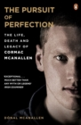 The Pursuit of Perfection : The Life, Death and Legacy of Cormac McAnallen - Book
