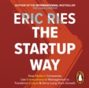 The Startup Way : How Entrepreneurial Management Transforms Culture and Drives Growth - eAudiobook