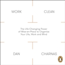 Work Clean : The Life-Changing Power of Mise-En-Place to Organize Your Life, Work and Mind - eAudiobook