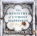 The Ministry of Utmost Happiness : Longlisted for the Man Booker Prize 2017 - eAudiobook