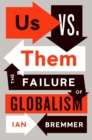 Us vs. Them : The Failure of Globalism - eBook