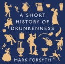 A Short History of Drunkenness - eAudiobook