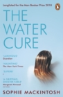 The Water Cure : LONGLISTED FOR THE MAN BOOKER PRIZE 2018 - Book