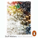 Stuff Matters : The Strange Stories of the Marvellous Materials that Shape Our Man-made World - eAudiobook