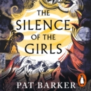 The Silence of the Girls - eAudiobook