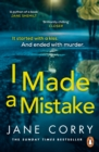 I Made a Mistake : The twist-filled, addictive new thriller from the Sunday Times bestselling author of I LOOKED AWAY - Book