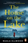 The House on the Lake : Read the new spellbinding thriller from the bestselling author of Day of the Accident - Book