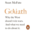 Goliath : Why the West Doesn t Win Wars. And What We Need to Do About It. - eAudiobook