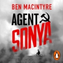 Agent Sonya : Lover, Mother, Soldier, Spy - eAudiobook