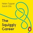 The Squiggly Career : Ditch the Ladder, Discover Opportunity, Design Your Career - eAudiobook