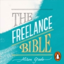 The Freelance Bible : Everything You Need to Go Solo in Any Industry - eAudiobook