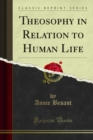 Theosophy in Relation to Human Life - eBook
