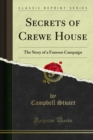 Secrets of Crewe House : The Story of a Famous Campaign - eBook