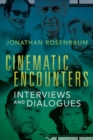 Cinematic Encounters : Interviews and Dialogues - Book