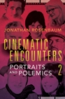 Cinematic Encounters 2 : Portraits and Polemics - Book
