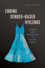 Ending Gender-Based Violence : Justice and Community in South Africa - eBook