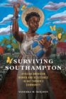 Surviving Southampton : African American Women and Resistance in Nat Turner's Community - Book