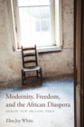 Modernity, Freedom, and the African Diaspora : Dublin, New Orleans, Paris - Book