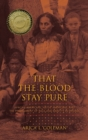 That the Blood Stay Pure : African Americans, Native Americans, and the Predicament of Race and Identity in Virginia - Book