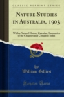 Nature Studies in Australia, 1903 : With a Natural History Calendar, Summaries of the Chapters and Complete Index - eBook