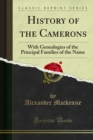 History of the Camerons : With Genealogies of the Principal Families of the Name - eBook