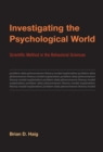 Investigating the Psychological World : Scientific Method in the Behavioral Sciences - Book
