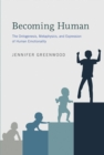 Becoming Human : The Ontogenesis, Metaphysics, and Expression of Human Emotionality - Book