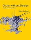 Order without Design : How Markets Shape Cities - Book