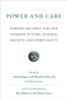 Power and Care : Toward Balance for Our Common Future-Science, Society, and Spirituality - Book