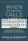 When the President Calls : Conversations with Economic Policymakers - Book