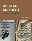 Heritage and Debt : Art in Globalization - Book
