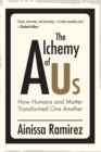 The Alchemy of Us : How Humans and Matter Transformed One Another - Book