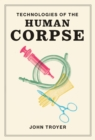 Technologies of the Human Corpse - Book