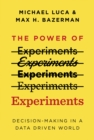 The Power of Experiments : Decision Making in a Data-Driven World - Book