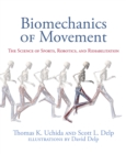 Biomechanics of Movement : The Science of Sports, Robotics, and Rehabilitation - Book