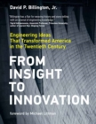 From Insight to Innovation : Engineering Ideas That Transformed America in the Twentieth Century - Book