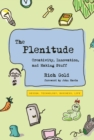 The Plenitude : Creativity, Innovation, and Making Stuff - eBook
