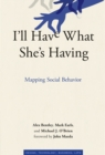I'll Have What She's Having : Mapping Social Behavior - eBook