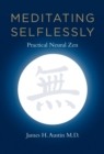 Meditating Selflessly : Practical Neural Zen - eBook