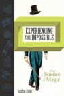 Experiencing the Impossible : The Science of Magic - eBook