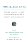 Power and Care : Toward Balance for Our Common Future-Science, Society, and Spirituality - eBook