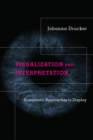Visualization and Interpretation : Humanistic Approaches to Display - eBook